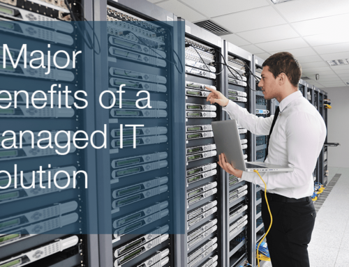 3 Major Benefits of a Managed IT Solution